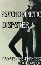 Psychokinetic Disaster (Percy Jackson Fanfiction) by RidiculousRed