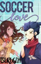 "Inazuma Eleven GO (Tsurugi Kyousuke x OC ) "" Soccer Love "" by SakumaRose-14"