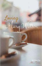 Loving Mary Watson by iamathena93