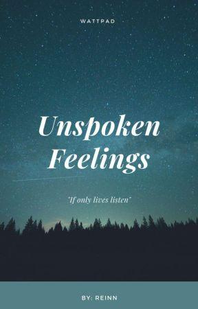 Unspoken Feelings by Bbyreinn