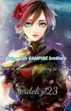 Living with Vampire Brothers by Jerdelize23