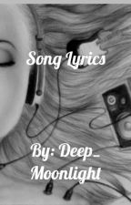 Song Lyrics by Deep_Moonlight