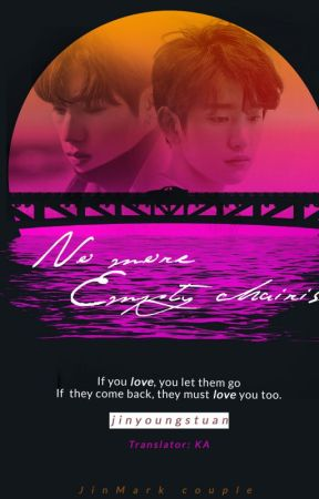 [LONG FIC ] [ TRANSFIC] [MARKJIN]  NO MORE EMPTY CHAIRS by linhieuhy