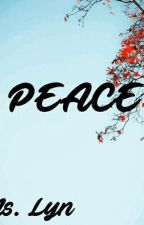 PEACE by Miss_Lyn_hightension