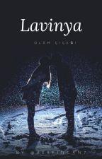 LAVİNYA| Ölüm Çiçeği by Berfincan7