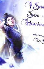 I Shall Seal The Heavens by ChafikBenChaban