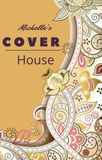 Canorous []Cover House[] by MichelleManisha