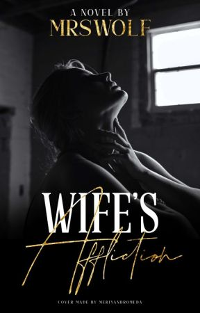 WIFE SERIES: Wife's Affliction by mrsWolf02