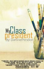 My Class President by DarlinePendon