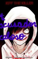 mi acosador celoso (jeff the killer y tu) by rachel_the_killer_11