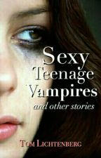 Sexy Teenage Vampires by tomlichtenberg
