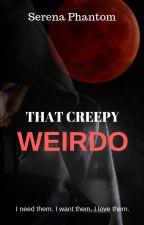That Creepy Weirdo by MajesticDiety