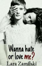 Wanna hate or love me? by Lara99_