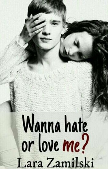 Wanna hate or love me?