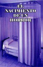 El nacimiento de un horror. by Hemwick