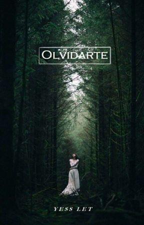 Olvidarte -Saga- (En edición) by Yess_Let