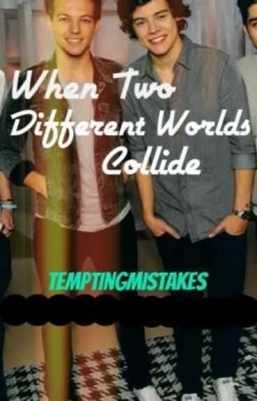 When Two Different Worlds Collide (Larry Stylinson AU)