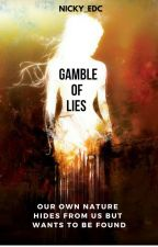 Gamble of Lies (Book 1) by Nicky_EDC