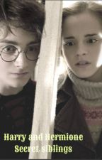 Harry and Hermione~ Secret siblings~ A story of Lies  loss and  betrayl by katwai_malfoy