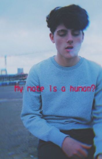 My mate .. is a human?