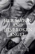 Her Savior, His Broken Angel by Naomiraine4
