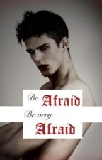 Be Afraid be Very Afraid by _rld2000_