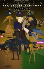 The Fallen Huntsman (RWBY x STAR WARS Crossover) by BattleDroid1106