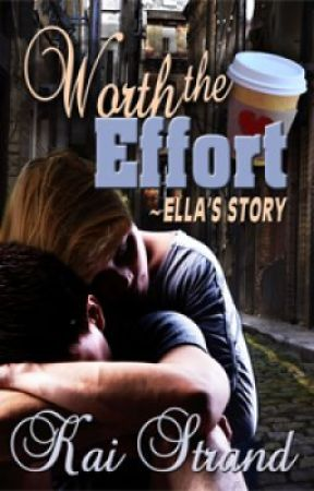 Worth the Effort: Ella's Story by KaiStrand