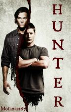 Hunter (Supernatural Fanfic) by Montana2163