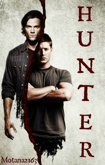 Hunter (Supernatural Fanfic)