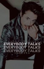EVERYBODY TALKS ( short stories ! ) by vendettass