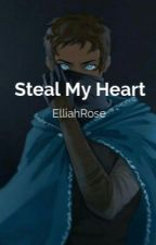 Steal My Heart by Elliahrose