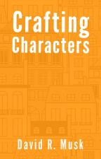 Crafting Characters by DavidMusk