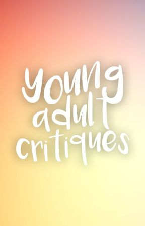 Young Adult Critiques by TheYoungAdult