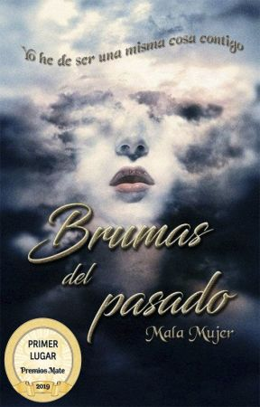 Brumas del pasado © by UnaMalaMujer