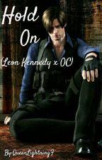 Hold On (Leon KennedyxOC Oneshot) by QueenLightningF