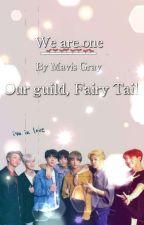 Our Guild, Fairy Tail /Bts Fan fiction/ by justproblem