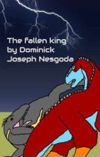 THE FALLEN KING by DominickNesgoda