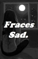 Frases Sad by fatima5069