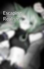 Escaping Realism by Dream_Girl