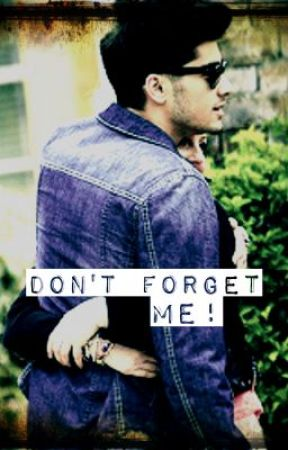 DON'T FORGET ME! (Zerrie Fanfiction) by its_selly
