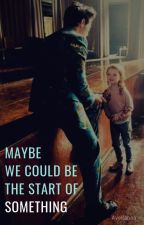 Maybe we could be the start of something - ls by Avellanna