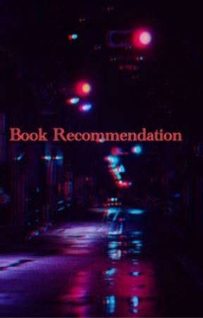 Book recommendations  by kaylabeckhamxxi