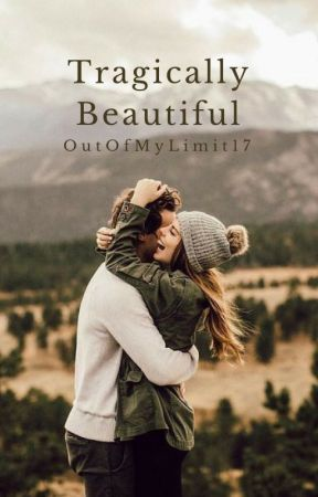Tragically Beautiful by OutOfMyLimit17