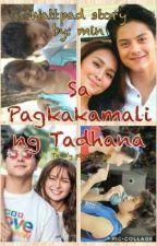 Sa Pagkakamali ng Tadhana [ON-HOLD] by minjiminie06