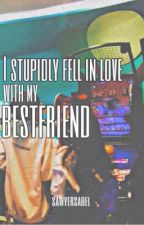 Stupidly Fall Inlove with my Bestfriend by QueenGuevarra