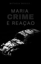 Maria - Crime e Reação by MathClapton11