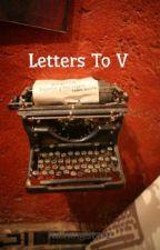 Letters To V by RainingStarz