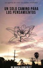 Un solo camino para los pensamientos: notas suicidas/ depresivas by misaki8672