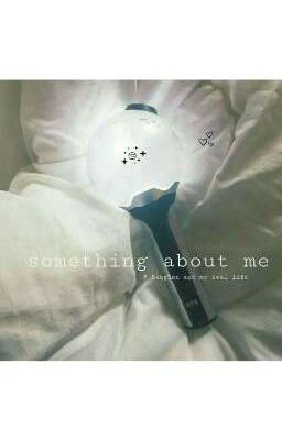 Đọc truyện Something about me.